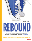 Rebound, Grades K-12: A Playbook for Rebuilding Agency, Accelerating Learning Recovery, and Rethinking Schools (Corwin Literacy) Cover Image