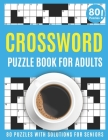 Crossword Puzzle Book For Adults: Amazing Large Print Mum's Crossword Brain Game Puzzles Book For Puzzle Lovers Senior Women With Supply Of 80 Puzzles Cover Image