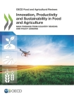 OECD Food and Agricultural Reviews Innovation, Productivity and Sustainability in Food and Agriculture Main Findings from Country Reviews and Policy L Cover Image