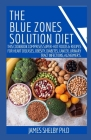 The Blue Zones Solution Diet: This Cookbook Comprises Super-Hot Foods & Recipes For Heart Diseases, Obesity, Diabetes, Cancer, Urinary Tract Infecti Cover Image