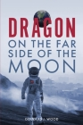 Dragon on the Far Side of the Moon Cover Image