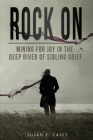 Rock On: Mining for Joy in the Deep River of Sibling Grief Cover Image