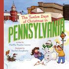 The Twelve Days of Christmas in Pennsylvania (Twelve Days of Christmas in America) Cover Image
