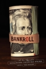 Bankroll: A New Approach to Financing Feature Films Cover Image