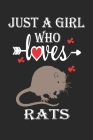 Just a Girl Who Loves Rats: Gift for Rats Lovers, Rats Lovers Journal / Notebook / Diary / Birthday Gift Cover Image