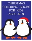 Christmas Coloring Books For Kids Ages 4-8: Coloring Pages for Children ages 2-5 from funny and variety amazing image. Cover Image
