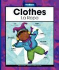 Clothes/La Ropa (Wordbooks/Libros de Palabras) Cover Image