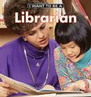 I Want to Be a Librarian (I Want to Be (Firefly Paperback)) Cover Image