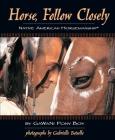Horse, Follow Closely: Native American Horsemanship Cover Image