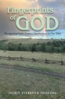 Fingerprints of God: Recognizing God's Personal Involvement in Our Lives Cover Image