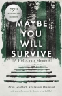 Maybe You Will Survive: A Holocaust Memoir Cover Image