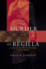The Murder of Regilla: A Case of Domestic Violence in Antiquity Cover Image