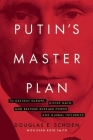 Putin's Master Plan: To Destroy Europe, Divide Nato, and Restore Russian Power and Global Influence Cover Image