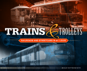 Trains and Trolleys: Railroads and Streetcars in St. Louis Cover Image