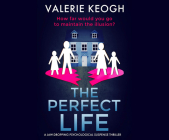 The Perfect Life: A Jaw-Dropping Psychological Thriller Cover Image