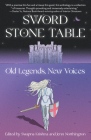 Sword Stone Table: Old Legends, New Voices Cover Image