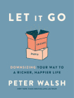 Let It Go: Downsizing Your Way to a Richer, Happier Life Cover Image