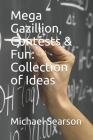 Mega Gazillion, Contests & Fun: Collection of Ideas Cover Image