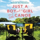 Just a Boy and a Girl in a Little Canoe Lib/E Cover Image