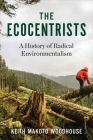 The Ecocentrists: A History of Radical Environmentalism Cover Image