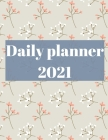 2021 Daily Planner: 12 Month Organizer, Agenda for 365 Days Cover Image