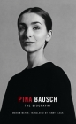 Pina Bausch - The Biography: The Biography Cover Image
