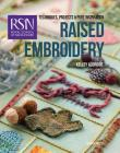 Rsn: Raised Embroidery: Techniques, Projects and Pure Inspiration Cover Image