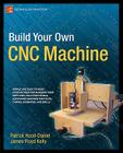 Build Your Own CNC Machine (Technology in Action) Cover Image