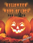 Halloween Word Search for Adults Large Print: Over 400 Halloween Words Brain Game Word Search One Per Page Cover Image