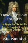 How The Law Fails Us: The People That We Rely On For Our Protection Can Be The Biggest Offenders Of It Cover Image