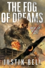 The Fog of Dreams (A Military Techno-Thriller): Operation: Harvest Book One Cover Image