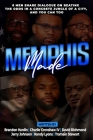 Memphis Made: 6 Men Share Dialogue on Beating the Odds in a Concreate Jungle of a City, and You Can Too Cover Image
