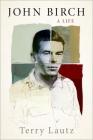 John Birch: A Life Cover Image