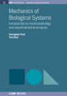 Mechanics of Biological Systems: Introduction to Mechanobiology and Experimental Techniques (Iop Concise Physics) Cover Image