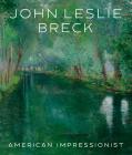 John Leslie Breck: American Impressionist Cover Image