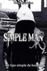Simple Man: Un tipo simple de hombre Cover Image
