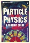 Introducing Particle Physics: A Graphic Guide Cover Image