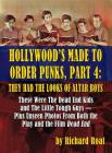Hollywood's Made to Order Punks, Part 4: They Had the Looks of Altar Boys (Hardback) Cover Image