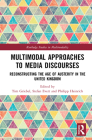 Multimodal Approaches to Media Discourses: Reconstructing the Age of Austerity in the United Kingdom (Routledge Studies in Multimodality) Cover Image