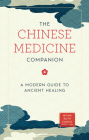 The Chinese Medicine Companion: A Modern Guide to Ancient Healing Cover Image