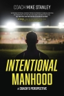 Intentional Manhood: A Coach's Perspective Cover Image