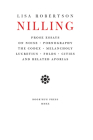 Nilling: Prose Essays on Noise, Pornography, the Codex, Melancholy, Lucretiun, Folds, Cities and Related Aporias (Department of Critical Thought) Cover Image