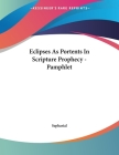 Eclipses As Portents In Scripture Prophecy - Pamphlet Cover Image