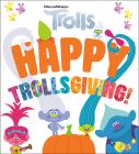 Happy Trollsgiving! (DreamWorks Trolls) Cover Image