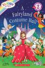 Scholastic Reader Level 2: Rainbow Magic: A Fairyland Costume Ball Cover Image