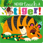 Never Touch a Tiger! Cover Image