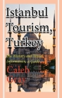 Istanbul Tourism, Turkey: The History and Travel Information, a Guide Cover Image