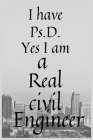 I have Ps.D. Yes I am a Real civil Engineer: A Handbook for civil engineers Cover Image
