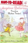 Practice Makes Perfect: Ready-to-Read Level 1 (Angelina Ballerina) Cover Image