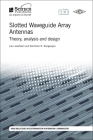 Slotted Waveguide Array Antennas: Theory, Analysis and Design (Electromagnetic Waves) Cover Image